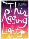 Book Review Roundup: This Raging Light + Truly Madly Famously